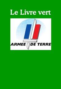 Le Livre vert. La subversion de l'armée de terre française